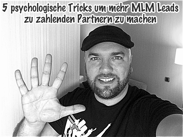 5 psychologische MLM Tricks